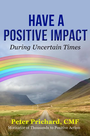 Have a Positive Impact During Uncertain Times